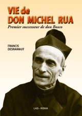 Vie de don Michel Rua. Premier successeur de don Bosco